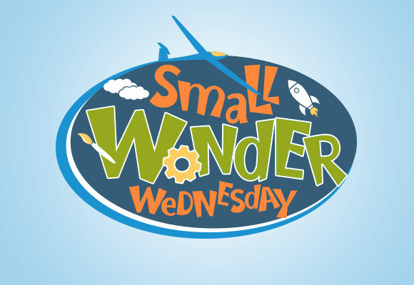 Small Wonder Wednesday at The Discovery